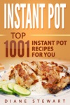 Instant Pot Top 1001 Instant Pot Recipes For You