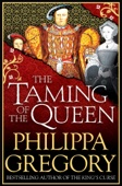 Philippa Gregory - The Taming of the Queen artwork