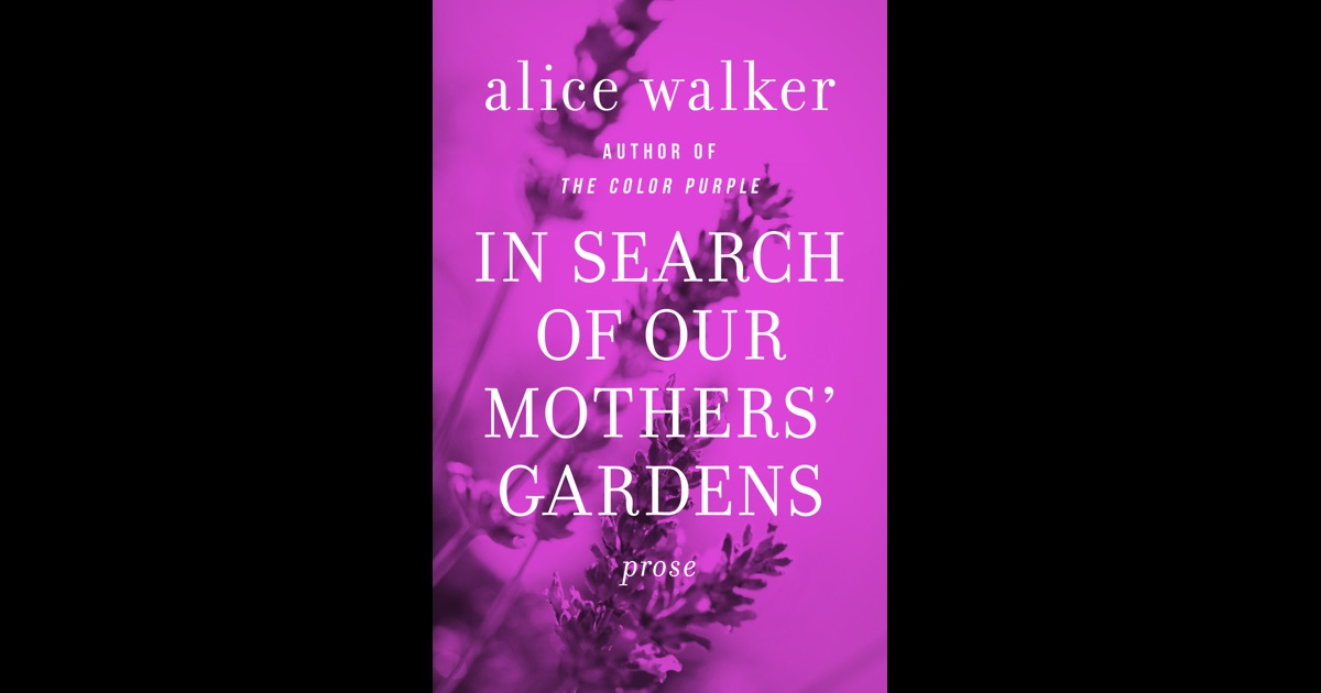 effective essay tips about in search of our mothers gardens essay 7th in search of our mothers gardens flashcards quizlet