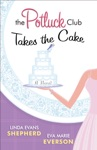 The Potluck Club--Takes The Cake The Potluck Club Book 3