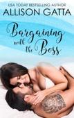 Bargaining with the Boss - Allison Gatta