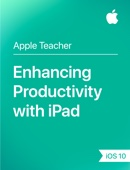 Enhancing Productivity with iPad iOS 10