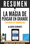 La Magia De Pensar En Grande Un Metodo Unico Para Engrandecer Sus Proyectos Y Lograr El Exito Que Usted Busca The Magic Of Thinking Big Resumen Del Libro De David Schwartz