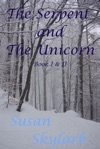 The Serpent And The Unicorn Book I And II