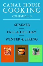 A CANAL HOUSE COOKING VOLUMES 1–3
