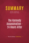 Summary The Kennedy Assassination - 24 Hours After