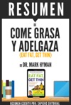 Come Grasa Y Adelgaza Eat Fat Get Thin Resumen Del Libro De Dr Mark Hyman