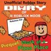 Diary Of A Roblox Noob Prequel