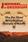 The Pot Thief Who Studied Georgia OKeeffe
