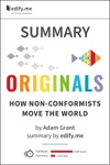 Summary Originals How Non-Conformists Move The World By Adam Grant