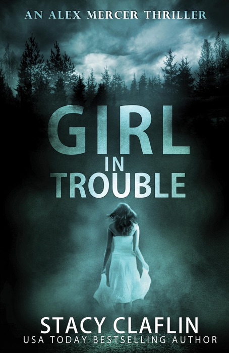 Girl in Trouble Stacy Claflin Book