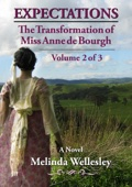 Expectations: The Transformation of Miss Anne de Bourgh (Pride and Prejudice Continued), Volume 2