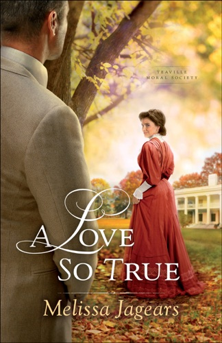 A Love So True Teaville Moral Society Book 2
