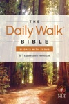 The Daily Walk Bible NLT 31 Days With Jesus