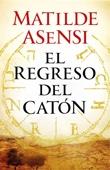 Matilde Asensi - El regreso del Catón portada