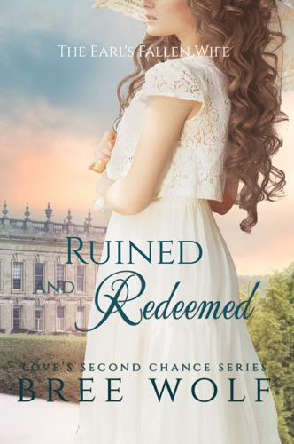 Ruined  Redeemed - The Earls Fallen Wife 5 Loves Second Chance Series