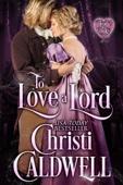 Christi Caldwell - To Love a Lord  artwork