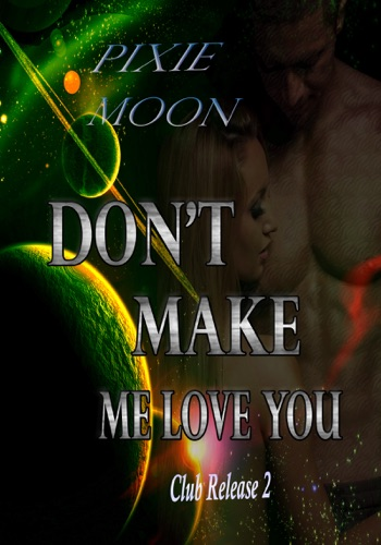Dont Make Me Love You Club Release 2