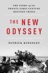 The New Odyssey The Story Of The Twenty-First Century Refugee Crisis