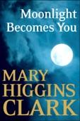 Mary Higgins Clark - Moonlight Becomes You  artwork