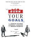 Burn Your Goals