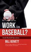 Do You Want to Work in Baseball? - Bill Geivett Cover Art