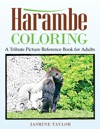 Harambe Coloring A Tribute Picture Reference Book For Adults