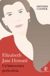 Elizabeth Jane Howard Uninnocenza Pericolosa