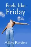 Feels Like Friday