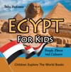 Egypt For Kids People Places And Cultures - Children Explore The World Books