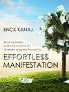 Effortless Manifestation Becoming Wealthy By Allowing The Power Of Wholeness To Manifest Through You