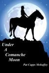 Under A Comanche Moon