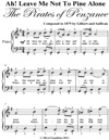 Ah Leave Me Not To Pine Alone Easy Piano Sheet Music