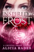 Inspired by Frost - Alicia Rades Cover Art