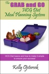 The Grab And Go HCG Diet Meal Planning System