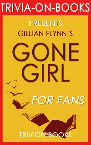 Gone Girl A Novel by Gillian Flynn Trivia-On-Books