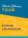 Rick Steves Tour Roman Colosseum