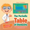 The Periodic Table Of Elements - Alkali Metals Alkaline Earth Metals And Transition Metals  Childrens Chemistry Book