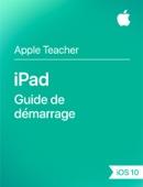 Guide de démarrage d'iPad iOS10