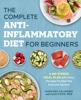 Dorothy Calimeris & Lulu Cook, RDN - The Complete Anti-Inflammatory Diet for Beginners: A No-Stress Meal Plan with Easy Recipes to Heal the Immune System  artwork