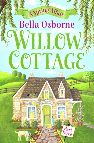 Willow Cottage  Part Three Willow Cottage Series