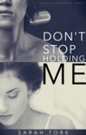 Dont Stop Holding Me YA Series Book 5