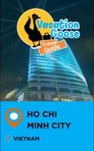 Vacation Goose Travel Guide Ho Chi Minh City Vietnam
