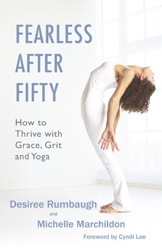 Fearless After Fifty How to Thrive with Grace Grit and Yiga