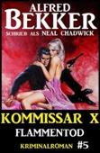 Alfred Bekker Kommissar X #5: Flammentod