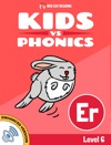 Learn Phonics ER - Kids Vs Phonics Enhanced Version