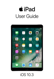 iPad User Guide for iOS 10.3 book summary