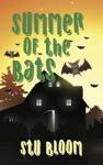 Summer Of The Bats