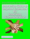 Interactive Guide To Improve Teamwork By Improving Communication