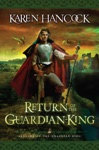 Return Of The Guardian-King Legends Of The Guardian-King Book 4